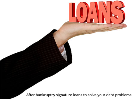 After-bankruptcy-signature-loans-to-solve-your-debt-problems